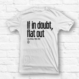 If in doubt, flat out Unisex T-shirt